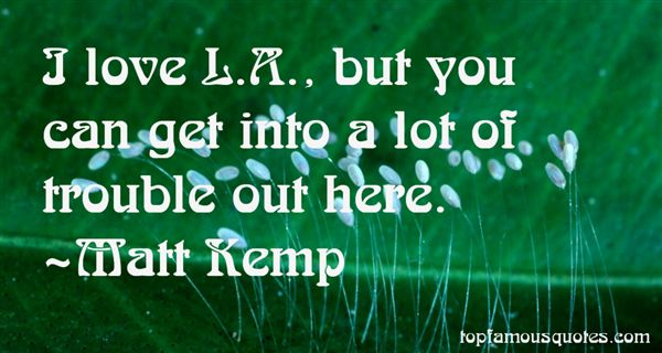 Matt Kemp Quotes
