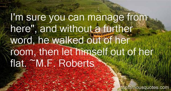 M.F. Roberts Quotes