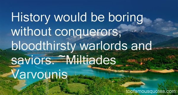Miltiades Varvounis Quotes