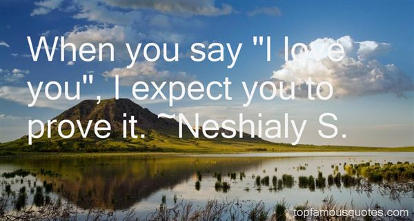 Neshialy S. Quotes