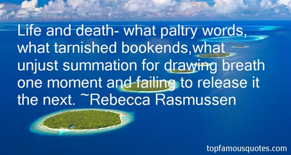 Rebecca Rasmussen Quotes