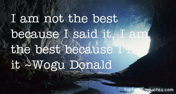 Wogu Donald Quotes