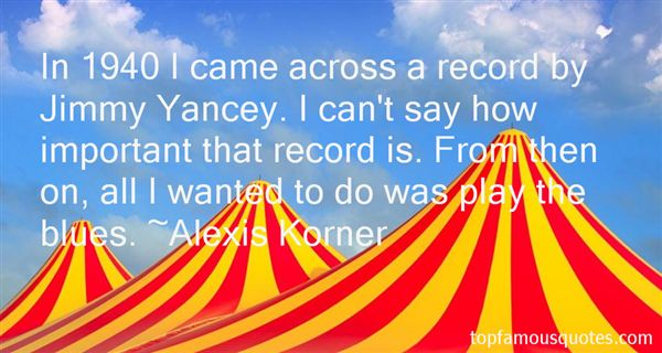 Alexis Korner Quotes