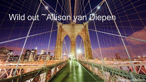 Allison Van Diepen Quotes