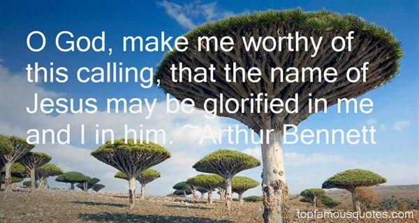 Arthur Bennett Quotes