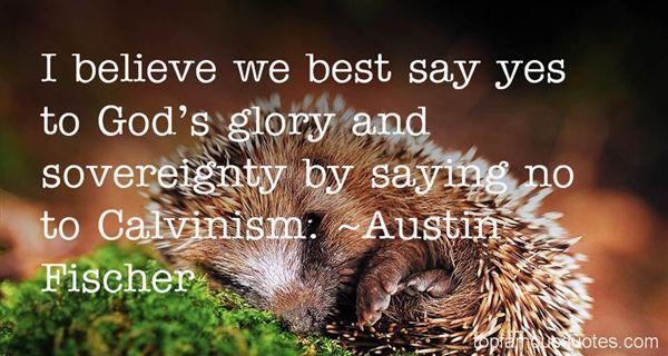 Austin Fischer Quotes