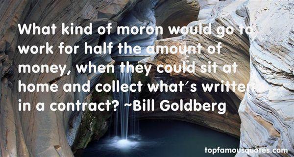Bill Goldberg Quotes