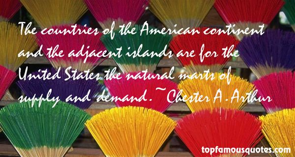 Chester A. Arthur Quotes