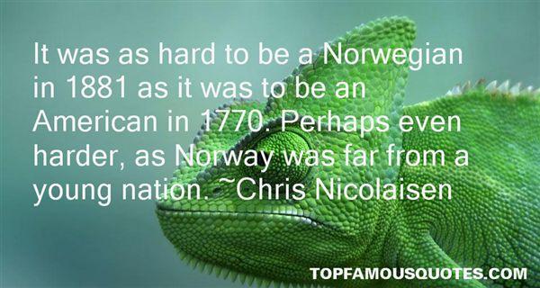 Chris Nicolaisen Quotes