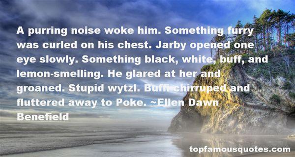 Ellen Dawn Benefield Quotes
