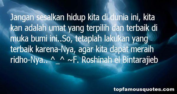 F. Roshinah El Bintarajieb Quotes