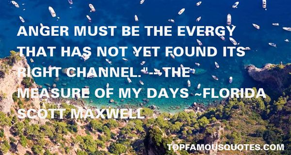 Florida Scott Maxwell Quotes