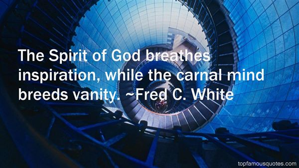 Fred C. White Quotes