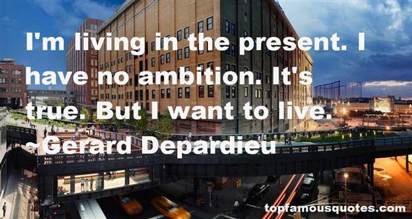 Gerard Depardieu Quotes
