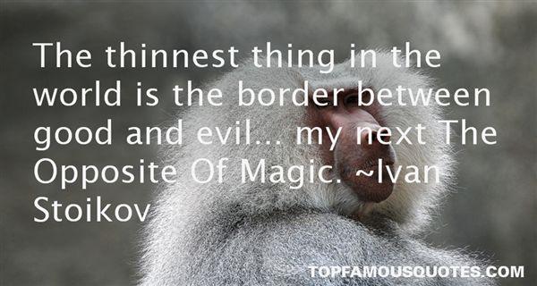 Ivan Stoikov Quotes