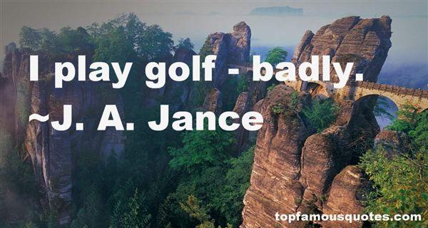 J. A. Jance Quotes