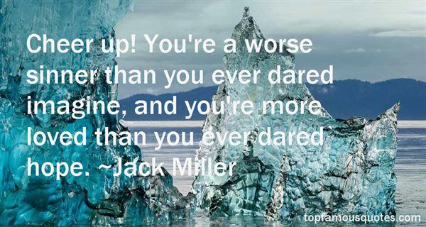 Jack Miller Quotes