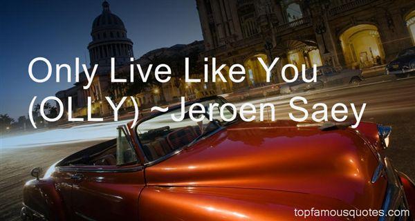 Jeroen Saey Quotes