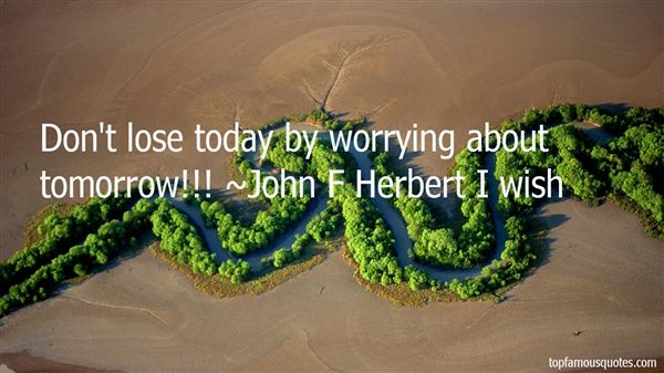 John F Herbert I Wish Quotes