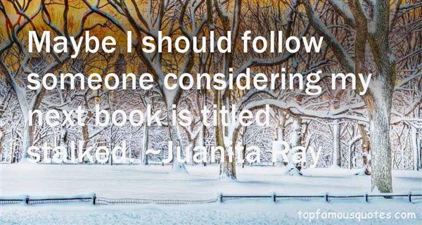 Juanita Ray Quotes