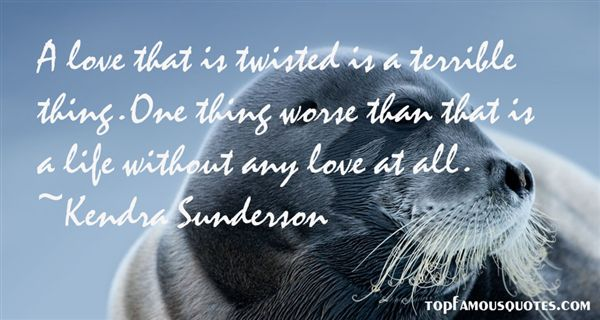 Kendra Sunderson Quotes