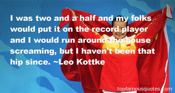 Leo Kottke Quotes
