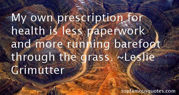 Leslie Grimutter Quotes