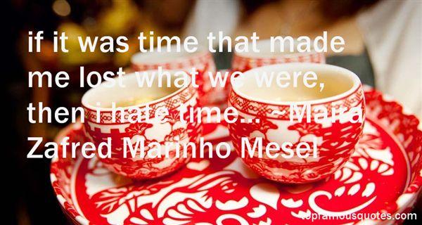 Maira Zafred Marinho Mesel Quotes
