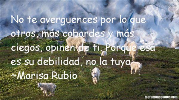 Marisa Rubio Quotes