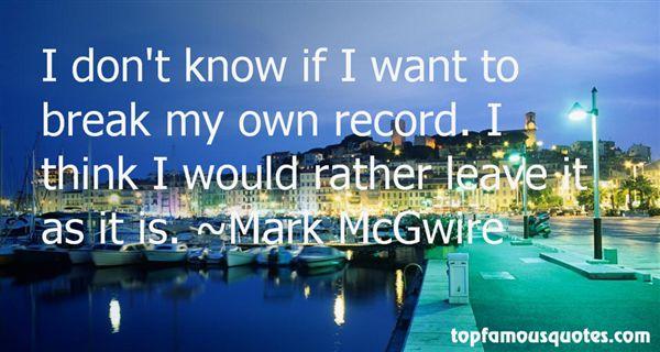 Mark McGwire Quotes