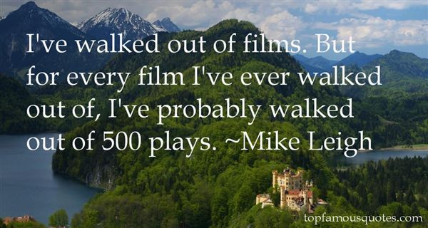 Mike Leigh Quotes