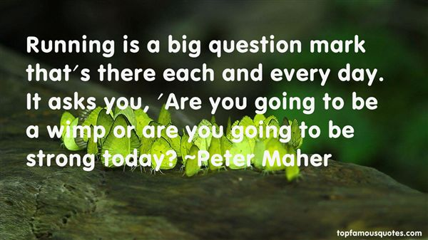 Peter Maher Quotes