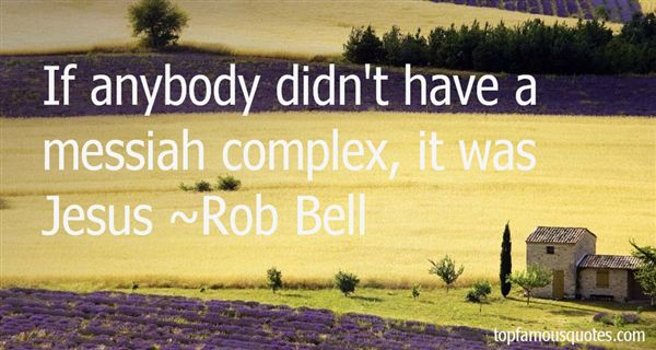 Rob Bell Quotes: Top Famous Quotes And Sayings By Rob Bell