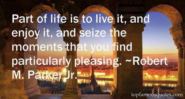 Robert M. Parker Jr. Quotes