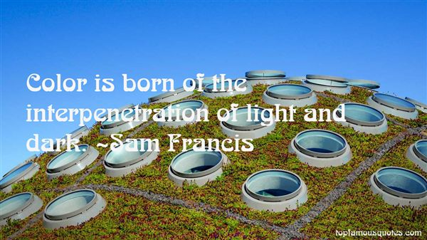Sam Francis Quotes