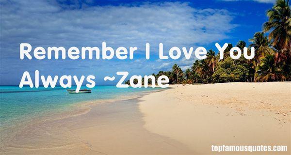 Zane Quotes