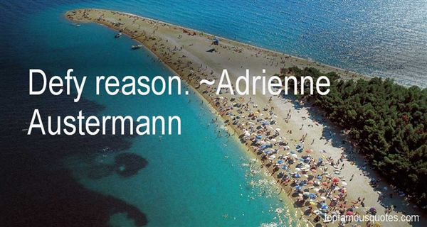 Adrienne Austermann Quotes