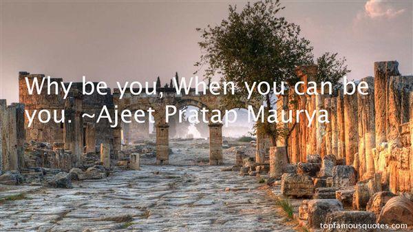 Ajeet Pratap Maurya Quotes