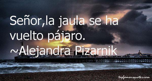 Alejandra Pizarnik Quotes
