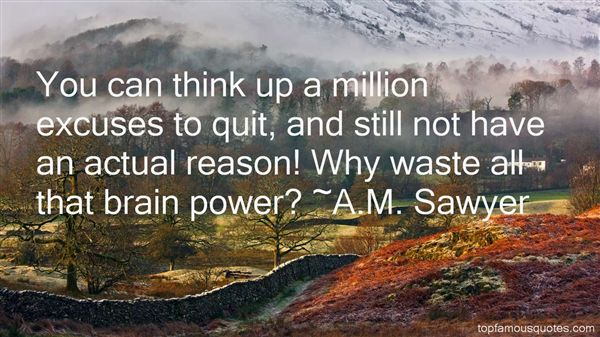 A.M. Sawyer Quotes