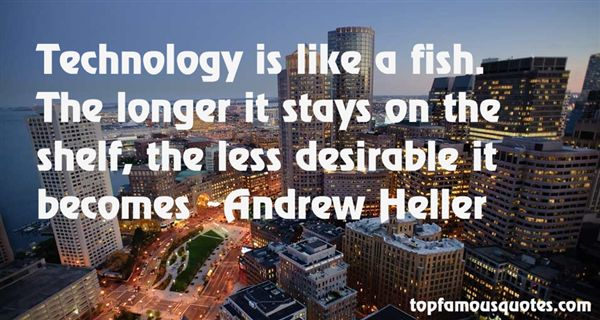 Andrew Heller Quotes