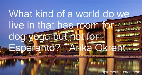 Arika Okrent Quotes