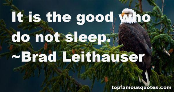 Brad Leithauser Quotes