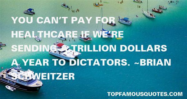 Brian Schweitzer Quotes