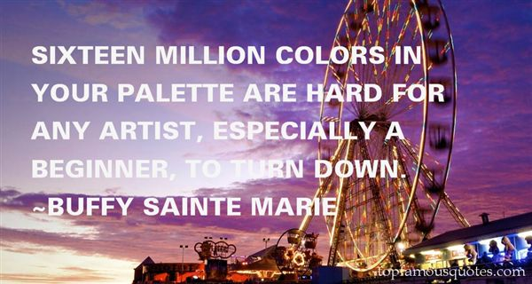 Buffy Sainte Marie Quotes