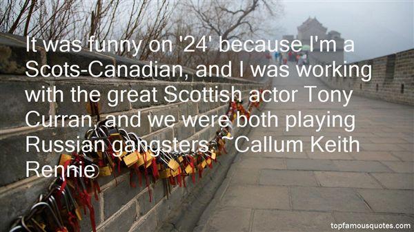 Callum Keith Rennie Quotes