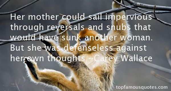 Carey Wallace Quotes