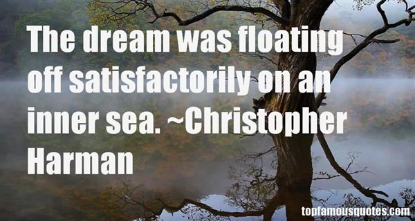 Christopher Harman Quotes