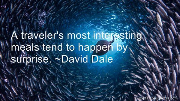 David Dale Quotes