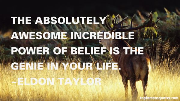 Eldon Taylor Quotes